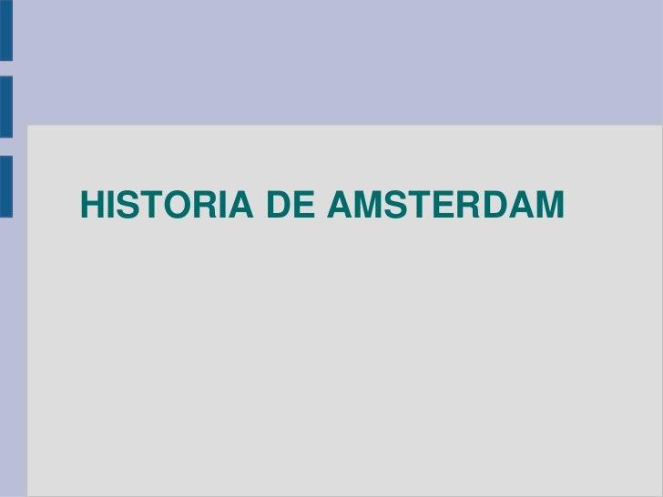HISTORIA DE AMSTERDAM