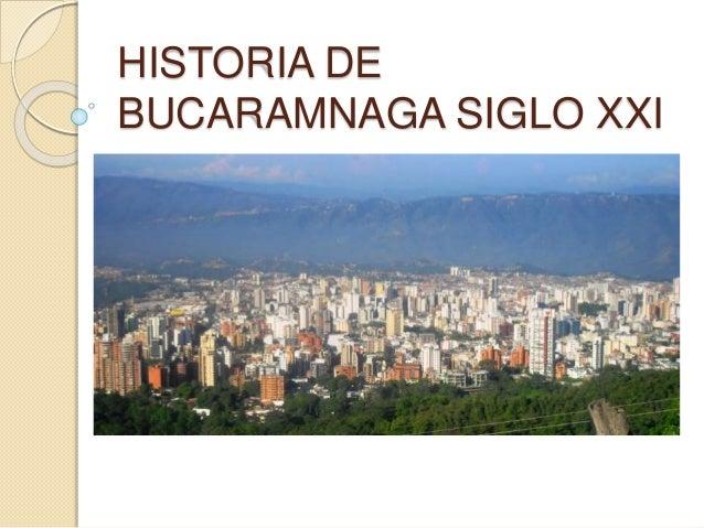 HISTORIA DE BUCARAMNAGA SIGLO XXI