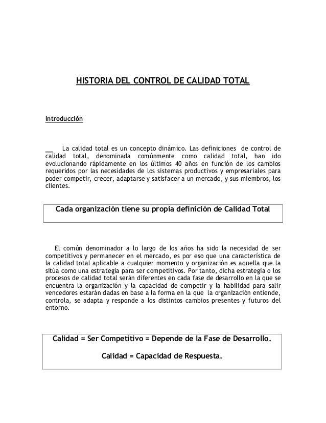 HISTORIA DEL CONTROL DE CALIDAD TOTAL Introducción La calidad total es un concepto dinámico. Las definiciones de control d...