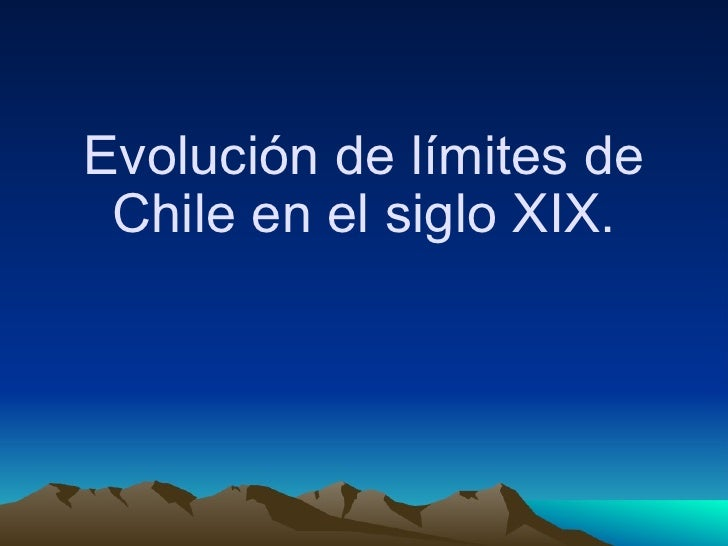 Evolución de límites de Chile en el siglo XIX.