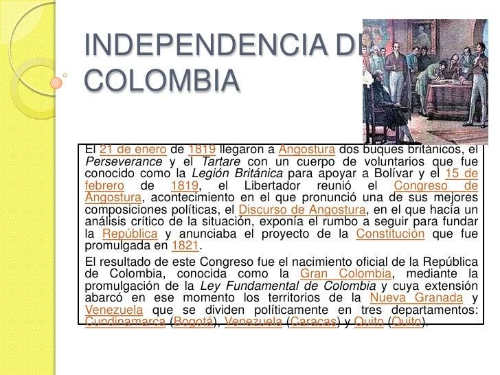 INDEPENDENCIA DE COLOMBIA  El 21 de enero de 1819 llegaron a Angostura dos buques británicos, el Perseverance y el Tartare...
