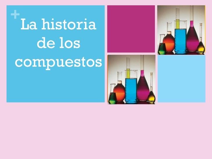La historia de los compuestos