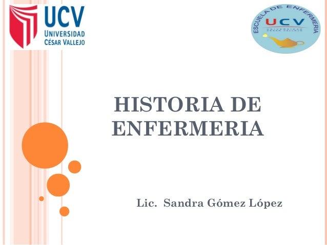 HISTORIA DEENFERMERIALic. Sandra Gómez López