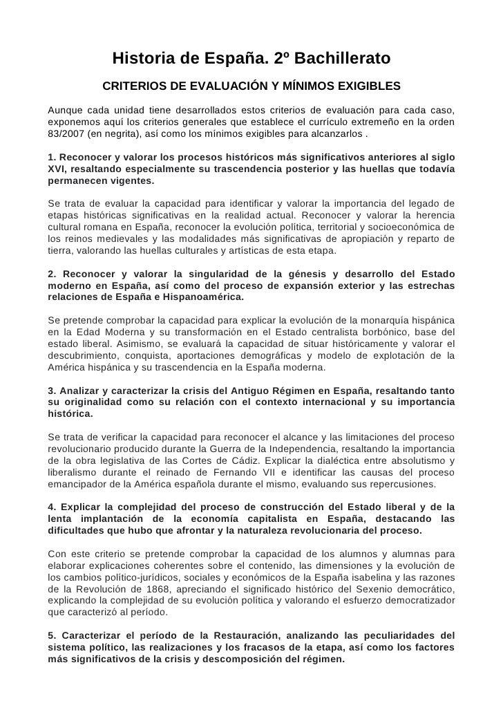 Historia de España. 2º Bachillerato             CRITERIOS DE EVALUACIÓN Y MÍNIMOS EXIGIBLES  Aunque cada unidad tiene desa...
