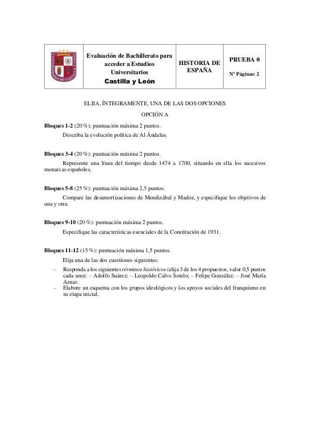 Evaluación de Bachillerato para acceder a Estudios Universitarios Castilla y León HISTORIA DE ESPAÑA PRUEBA 0 Nº Páginas: ...