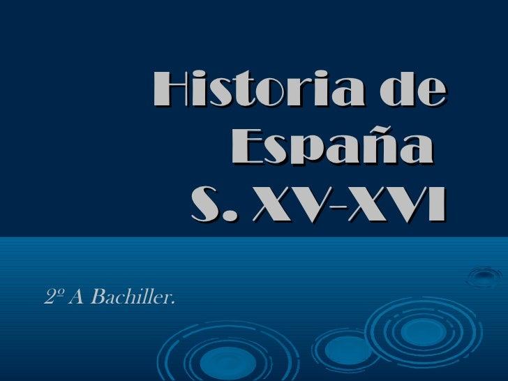 Historia de España  S. XV-XVI 2º A Bachiller.