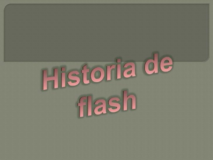 El inicio de flash comenzó con elarquitecto Jonathan Gay, cuando realizó juegos sencillos hechos   en Basic. Después con p...