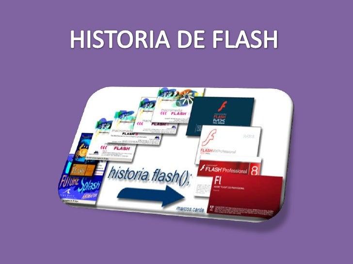 El inicio de flash comenzó con elarquitecto Jonathan Gay, cuando realizójuegos sencillos hechos en Basic. Despuéscon pasca...