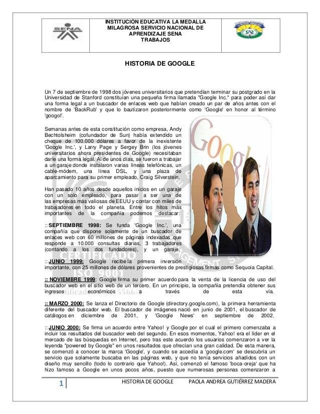 INSTITUCIÓN EDUCATIVA LA MEDALLA MILAGROSA SERVICIO NACIONAL DE APRENDIZAJE SENA TRABAJOS 1 HISTORIA DE GOOGLE PAOLA ANDRE...
