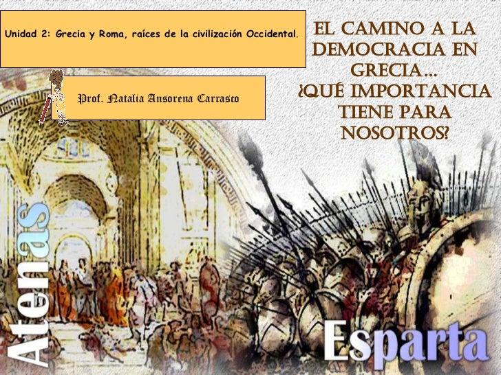 Unidad 2: Grecia y Roma, raíces de la civilización Occidental .