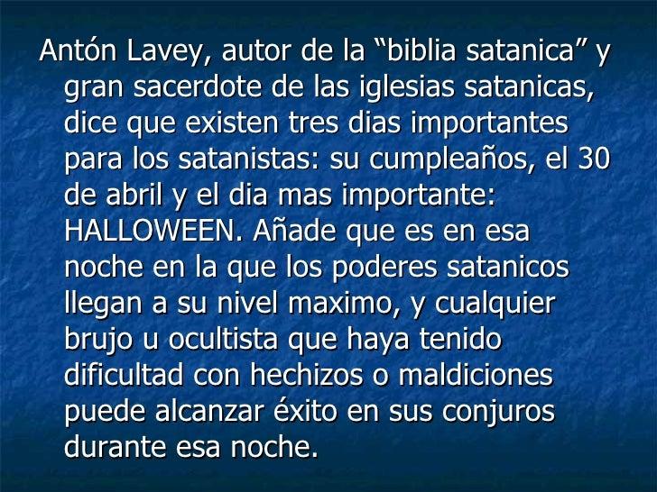 """<ul><li>Antón Lavey, autor de la """"biblia satanica"""" y gran sacerdote de las iglesias satanicas, dice que existen tres dias ..."""