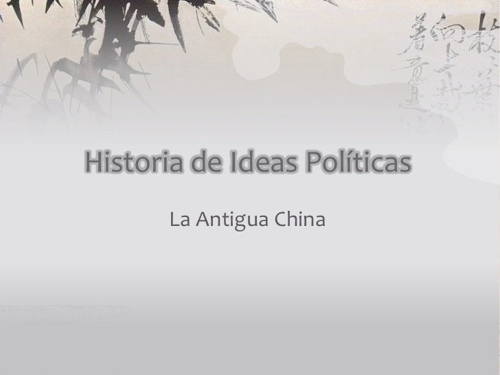 Historia de Ideas Políticas       La Antigua China