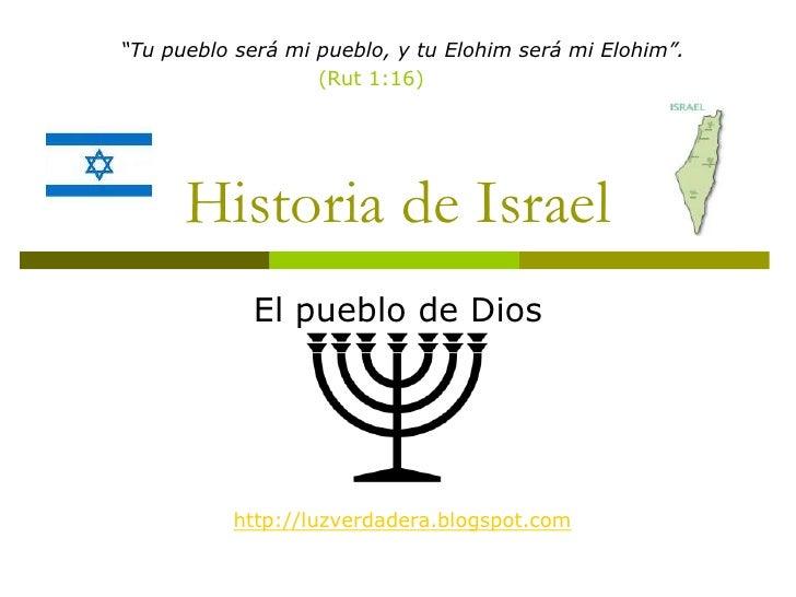 """""""Tu pueblo será mi pueblo, y tu Elohim será mi Elohim"""".                   (Rut 1:16)      Historia de Israel            El..."""