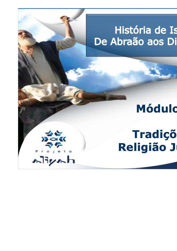 Módulo IV  Tradições eReligião Judaica              Aula 45