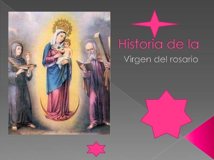 Historia de la <br />Virgen del rosario<br />