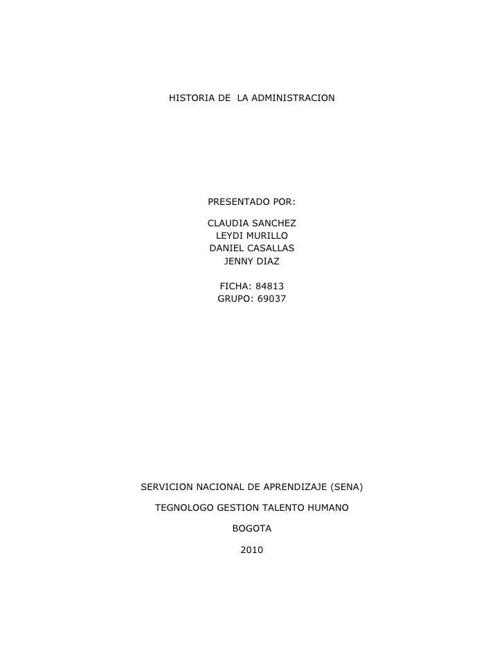 HISTORIA DE  LA ADMINISTRACION<br />PRESENTADO POR:<br />CLAUDIA SANCHEZ<br />LEYDI MURILLO<br />DANIEL CASALLAS<br />JENN...