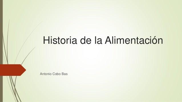 Historia de la Alimentación Antonio Cobo Bas