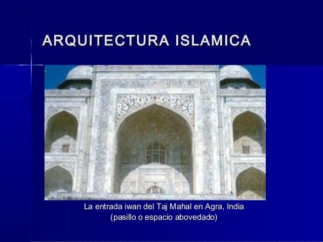 Historia de la arquitectura en la construccion parteii for Arquitectura islamica