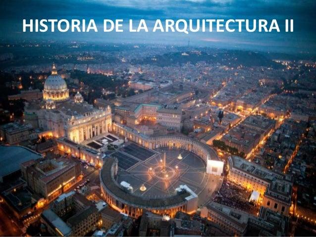 HISTORIA DE LA ARQUITECTURA II