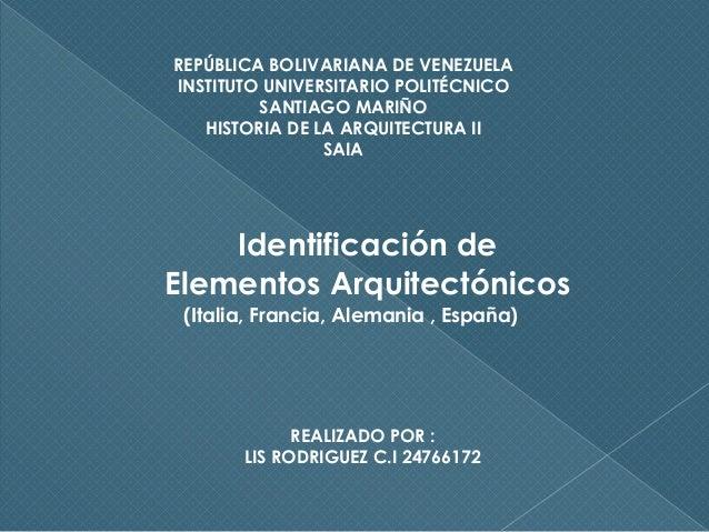 REPÚBLICA BOLIVARIANA DE VENEZUELA INSTITUTO UNIVERSITARIO POLITÉCNICO SANTIAGO MARIÑO HISTORIA DE LA ARQUITECTURA II SAIA...