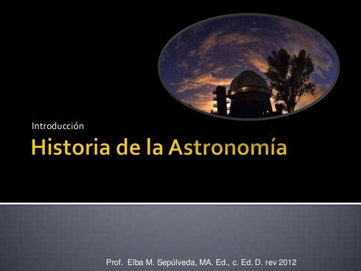 Introducción               Prof. Elba M. Sepúlveda, MA. Ed., c. Ed. D. rev 2012