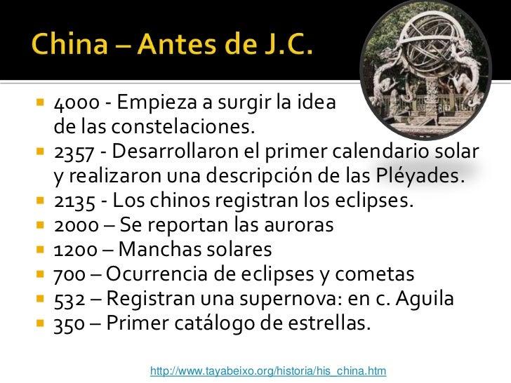    4000 - Empieza a surgir la idea    de las constelaciones.   2357 - Desarrollaron el primer calendario solar    y real...