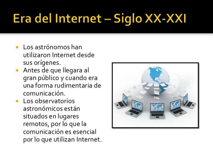    Los astrónomos han    utilizaron Internet desde    sus orígenes.   Antes de que llegara al    gran público y cuando e...