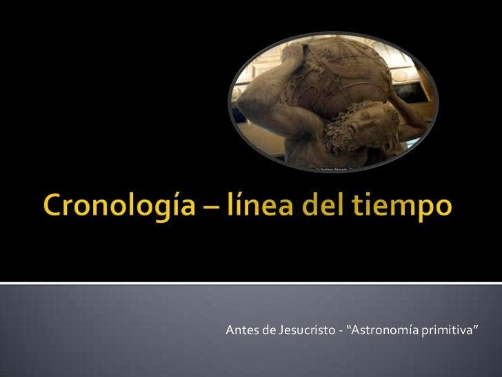 "Antes de Jesucristo - ""Astronomía primitiva"""