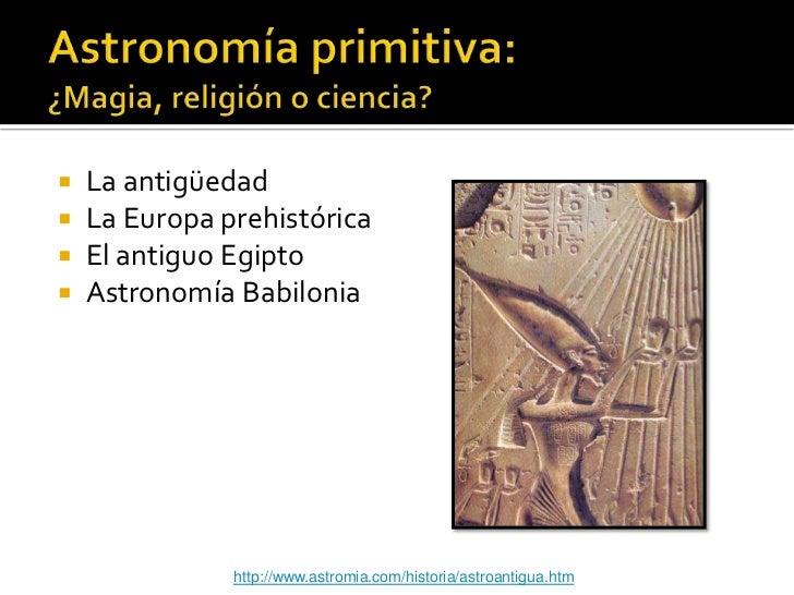    La antigüedad   La Europa prehistórica   El antiguo Egipto   Astronomía Babilonia               http://www.astromia...