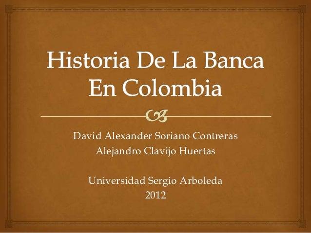 David Alexander Soriano Contreras    Alejandro Clavijo Huertas   Universidad Sergio Arboleda              2012