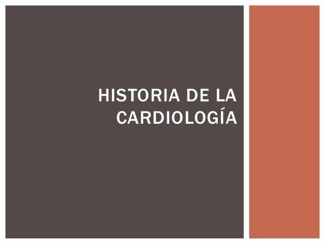HISTORIA DE LA CARDIOLOGÍA