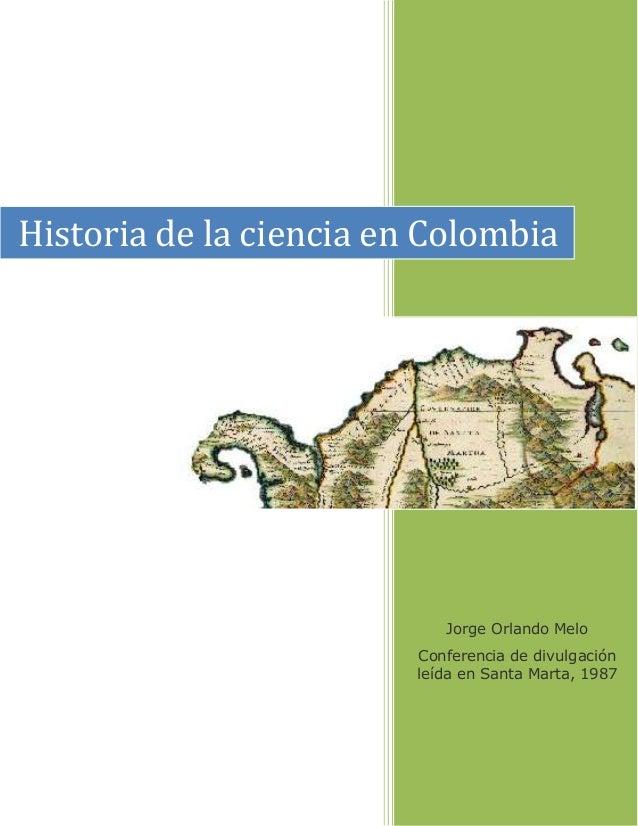 Jorge Orlando Melo Conferencia de divulgación leída en Santa Marta, 1987 Historia de la ciencia en Colombia