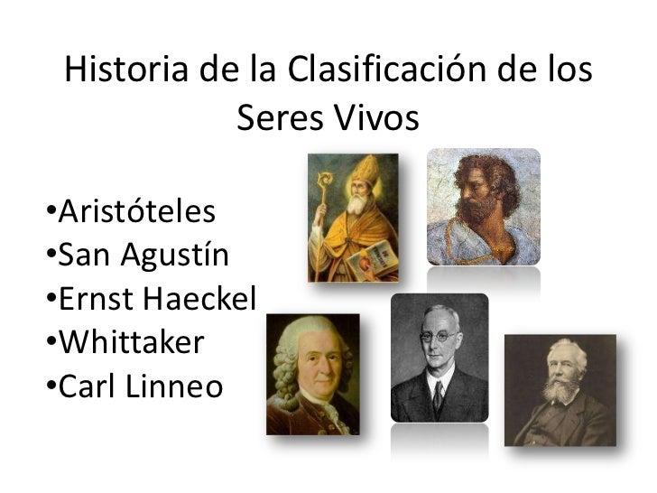 Historia de la Clasificación de los Seres Vivos<br /><ul><li>Aristóteles