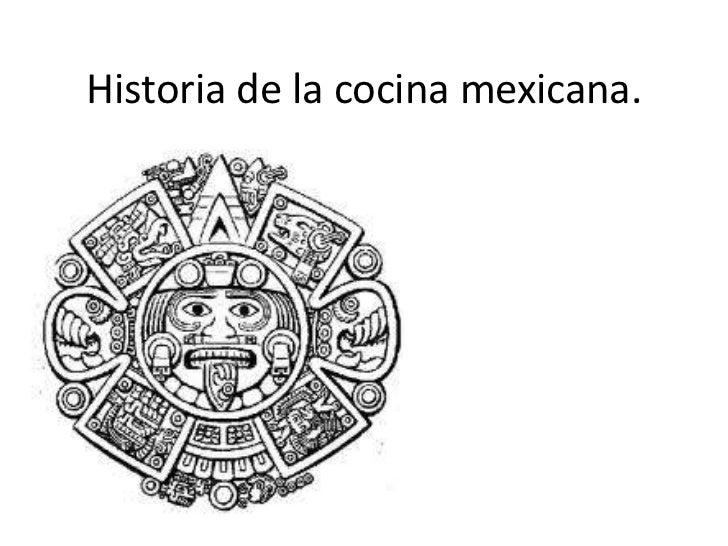 Historia de la cocina mexicana. <br />