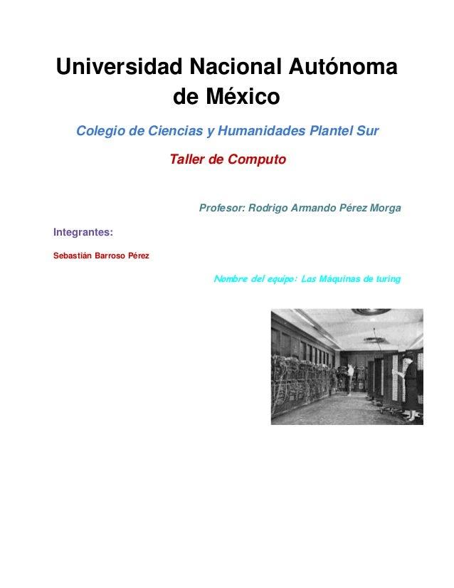 Universidad Nacional Autónoma          de México     Colegio de Ciencias y Humanidades Plantel Sur                        ...
