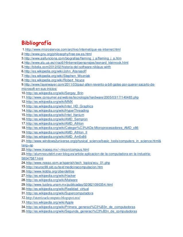 Bibliografía 1.http://www.microsiervos.com/archivo/internet/que-es-internet.html2.http://www.gnu.org/philosophy/free-sw.es...