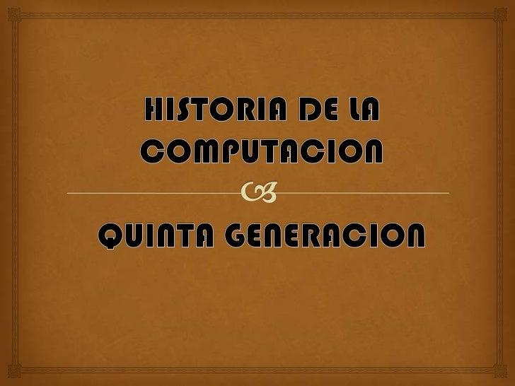 5ta. Generación - Historia de la Computadora - photo#21