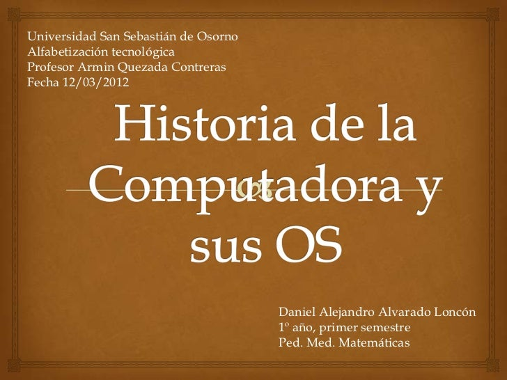 Universidad San Sebastián de OsornoAlfabetización tecnológicaProfesor Armin Quezada ContrerasFecha 12/03/2012             ...