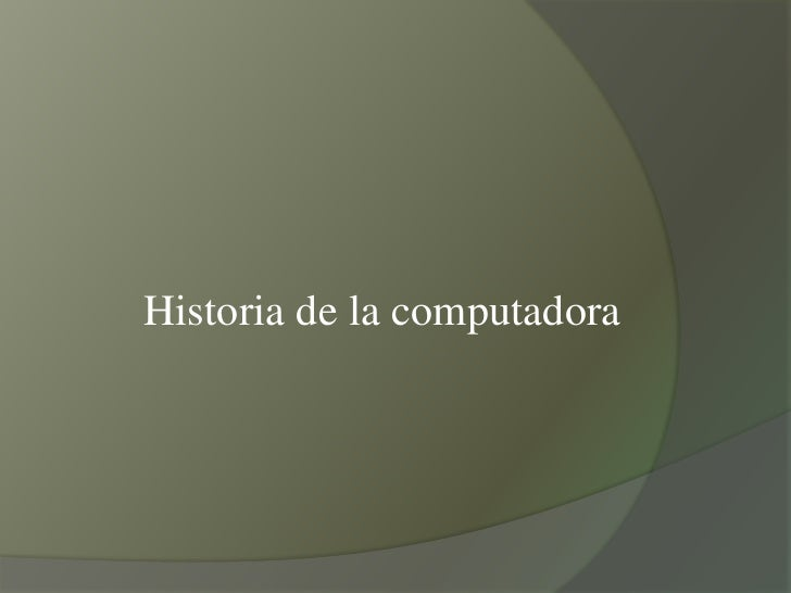 Historia de la computadora formato presentacion