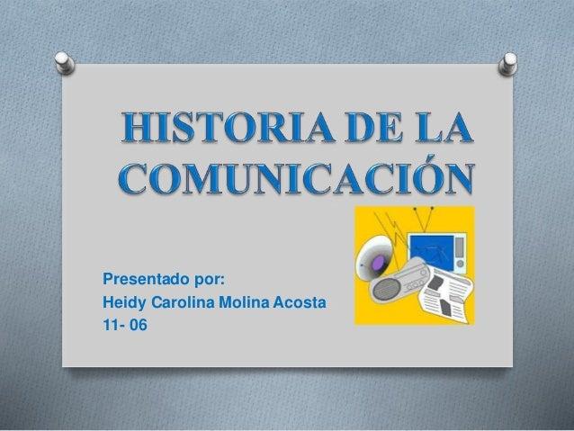 Presentado por:  Heidy Carolina Molina Acosta  11- 06