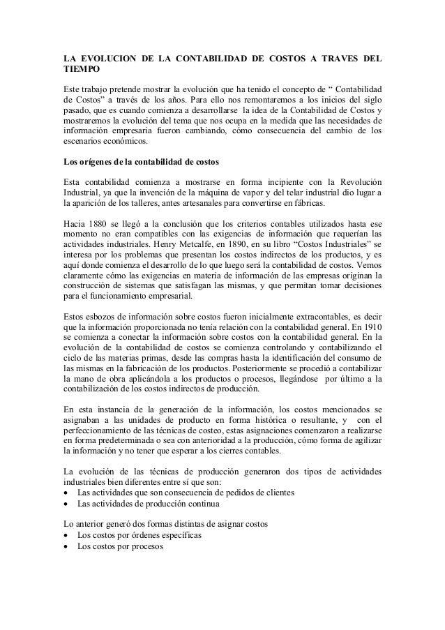 LA EVOLUCION DE LA CONTABILIDAD DE COSTOS A TRAVES DEL TIEMPO Este trabajo pretende mostrar la evolución que ha tenido el ...