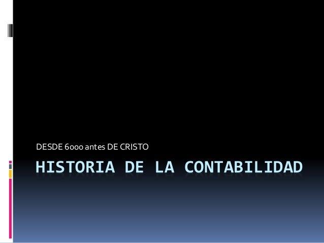 HISTORIA DE LA CONTABILIDAD DESDE 6000 antes DE CRISTO