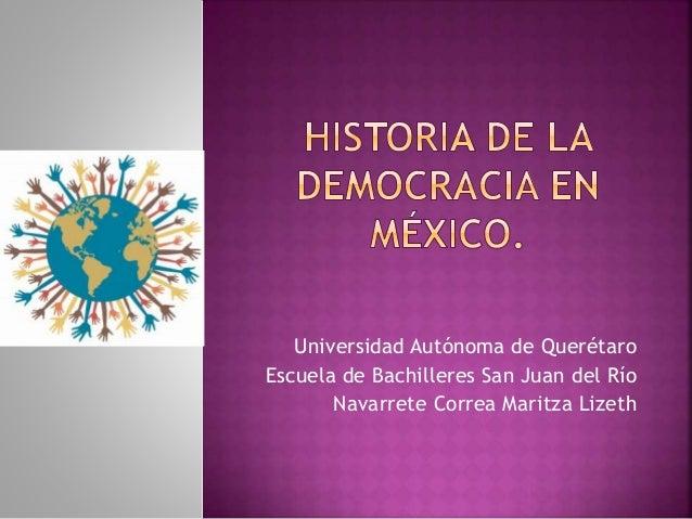 Universidad Autónoma de Querétaro Escuela de Bachilleres San Juan del Río Navarrete Correa Maritza Lizeth