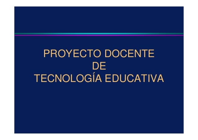 PROYECTO DOCENTEDETECNOLOGÍA EDUCATIVA