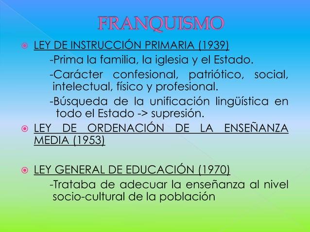  LOE (2006/07) Ley Orgánica de Educación (PSOE) -Regula las enseñanzas educativas en España en diferentes tramos de edade...
