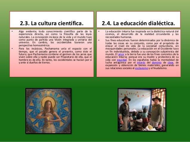 2.3. La cultura científica.• Algo evidente; todo conocimiento científico parte de laexperiencia directa, así como la filos...