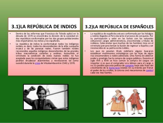 3.1)LA REPÚBLICA DE INDIOS• Dentro de las reformas que Francisco de Toledo aplicó en ladécada de 1570 se encontraba la div...