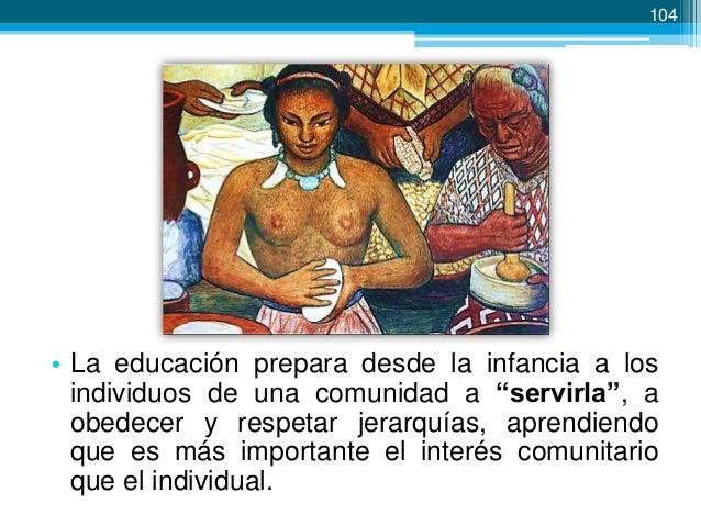 105  La educación tolteca • Todos recibían educación gratuita y obligatoria. • No solo se recibía instrucción intelectual,...