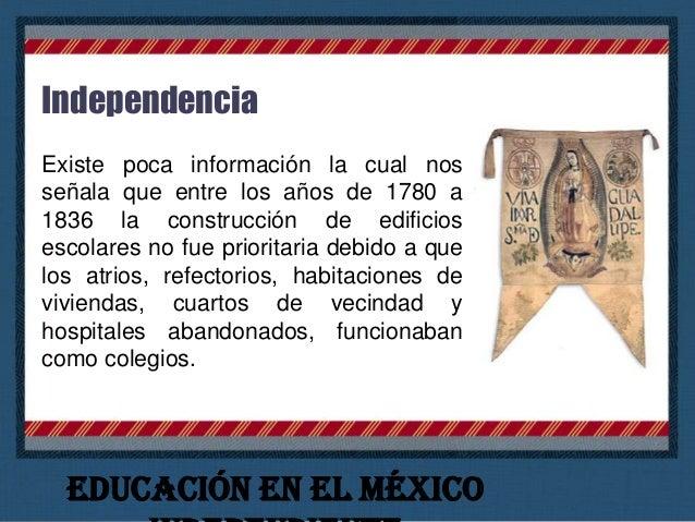 Independencia Los insurgentes siempre mostraron su preocupación por el analfabetismo en que se encontraba el país. Ignacio...