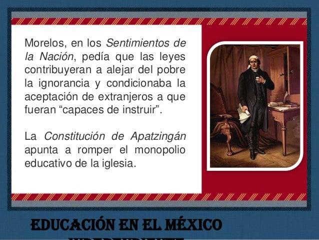 Independencia La Iglesia tuvo un papel importante en la educación dentro de este periodo ya que compró los predios anexos ...